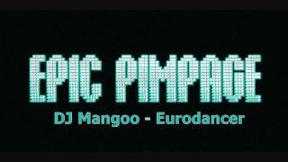DJ Mangoo - Eurodancer (Remix)