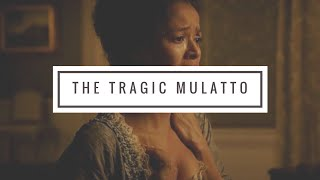 THE TRAGIC MULATTO | BLACK HISTORY MONTH VIDEO#1