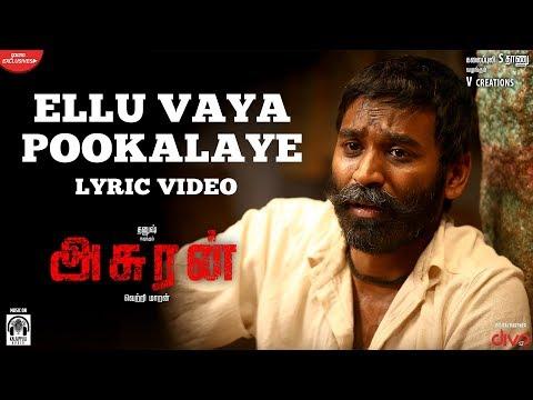 Asuran Ellu Vaya Pookalaye Lyric Video  Dhanush  Vetri Maaran  G V Prakash  Kalaippuli S Thanu