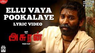 Asuran - Ellu Vaya Pookalaye Lyric Video | Dhanush | Vetri Maaran | G V Prakash | Kalaippuli S Thanu