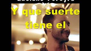 Luciano Pereyra - Que Suerte Tiene El (Pistas Martín) KARAOKE