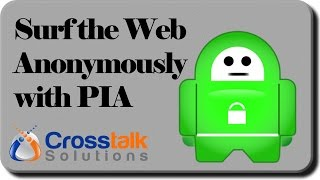 Surf the Web Anonymously with PIA