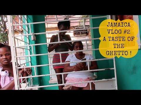 JAMAICA VLOG #2 | A TASTE OF THE GHETTO LIFE