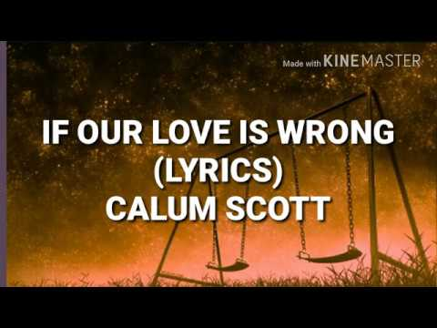 Calum Scott - If our love is wrong lyrics