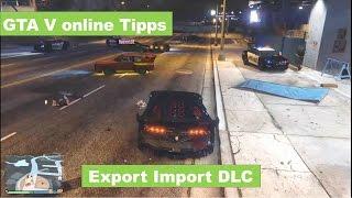 GTA 5 online Tipps - Import Export DLC - Kann man Andere Fahrzeuge in die Eigene Garage bringen