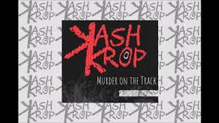 Kash Krop- Murder on the Track ft. Them Riverbank Boys( Audio)