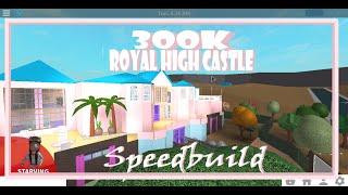 Roblox Speedbuilds || ROYAL HIGH CASTLE || Bloxburg