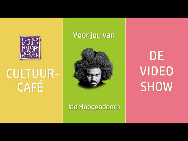 afl. 8 - week 13 - Ido Hoogendoorn - CULTUURCAFÉ   DE VIDEO SHOW