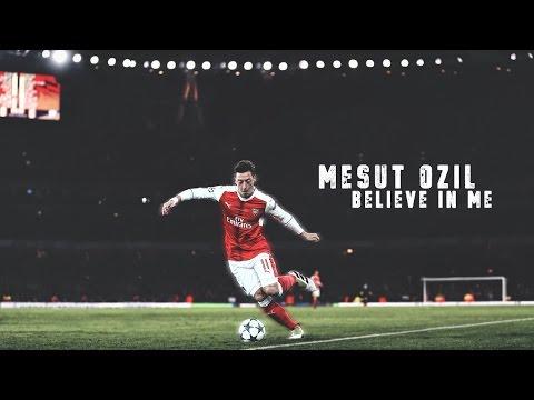 Mesut Özil - Believe In Me - 16/17