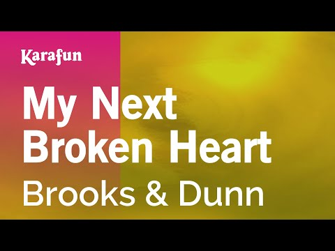 Karaoke My Next Broken Heart - Brooks & Dunn *