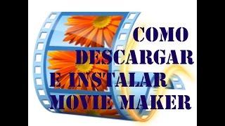 Como Descargar e Instalar Windows Movie Maker Facil y Gratis