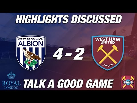 West Brom 4-2 West Ham Highlights Discussed | Bilic under pressure? Whats going wrong at West Ham?