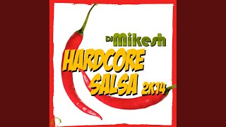 Hardcore Salsa 2K14 (Dancecore Mix)