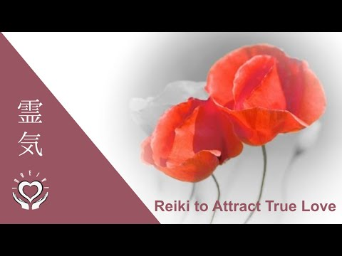 Reiki to Attract True Love | Soulmate Reiki | Energy Healing