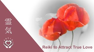 Gambar cover Reiki to Attract True Love | Soulmate Reiki | Energy Healing
