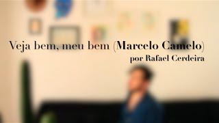 Veja bem, meu bem por Rafael Cerdeira