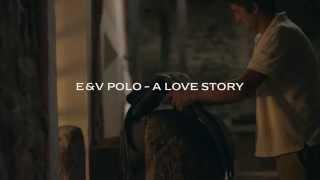 E&V Polo - A Love Story