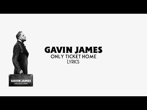 Gavin James - Only Ticket Home JBX
