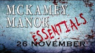 MCKAMEY MANOR ESSENTIALS (26 NOVEMBER)