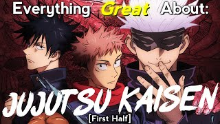 Everything GREAT About: Jujutsu Kaisen | First Half