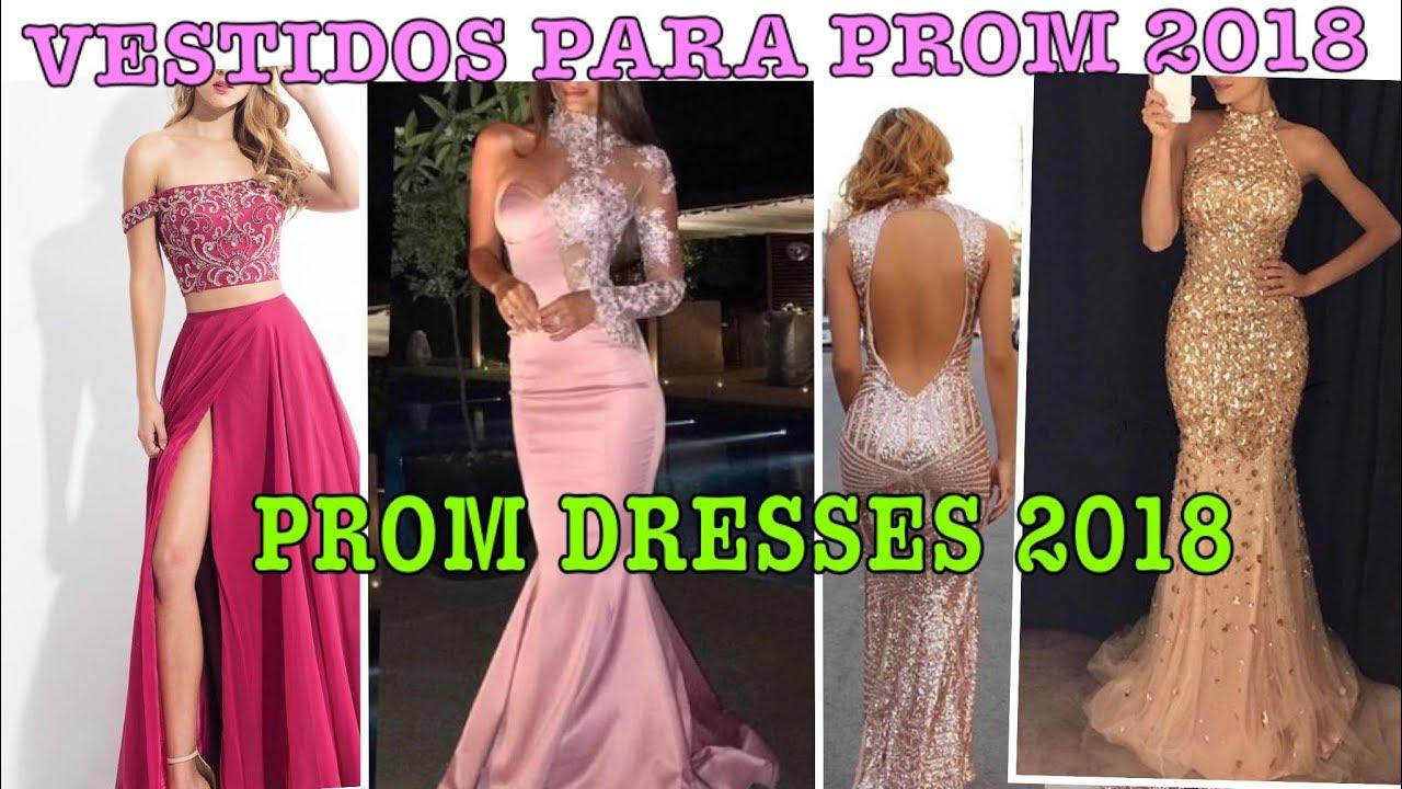 Ideas De Vestidos Para Promgraduacion 2018prom Dresses 2018