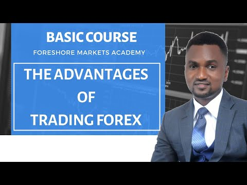 advantages-of-trading-forex-what-are-the-advantages-of-trading-forex