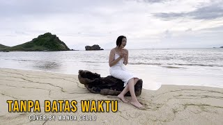 TANPA BATAS WAKTU - ADE GOVINDA FEAT FADLY ( COVER BY MANDA CELLO )