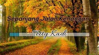 [Tanpa Vokal] 🎵 Tetty Kadi - Sepanjang Jalan Kenangan 🎵 +Lirik Lagu [INSTRUMENTAL]