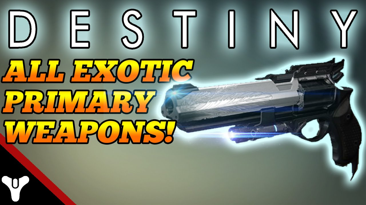 Destiny quot all exotic primary weapons quot primary exotic weapons