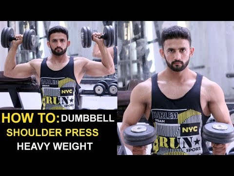 HOW TO: DUMBBELL SHOULDER PRESS HEAVY WEIGHT| HINDI