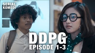 WEB SERIES | DDPG SEASON 1| EPS. 1-3