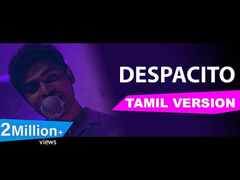 Luis Fonsi - Despacito (Tamil Version) | Joshua Aaron | Full version