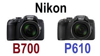 Nikon B700 vs Nikon P610