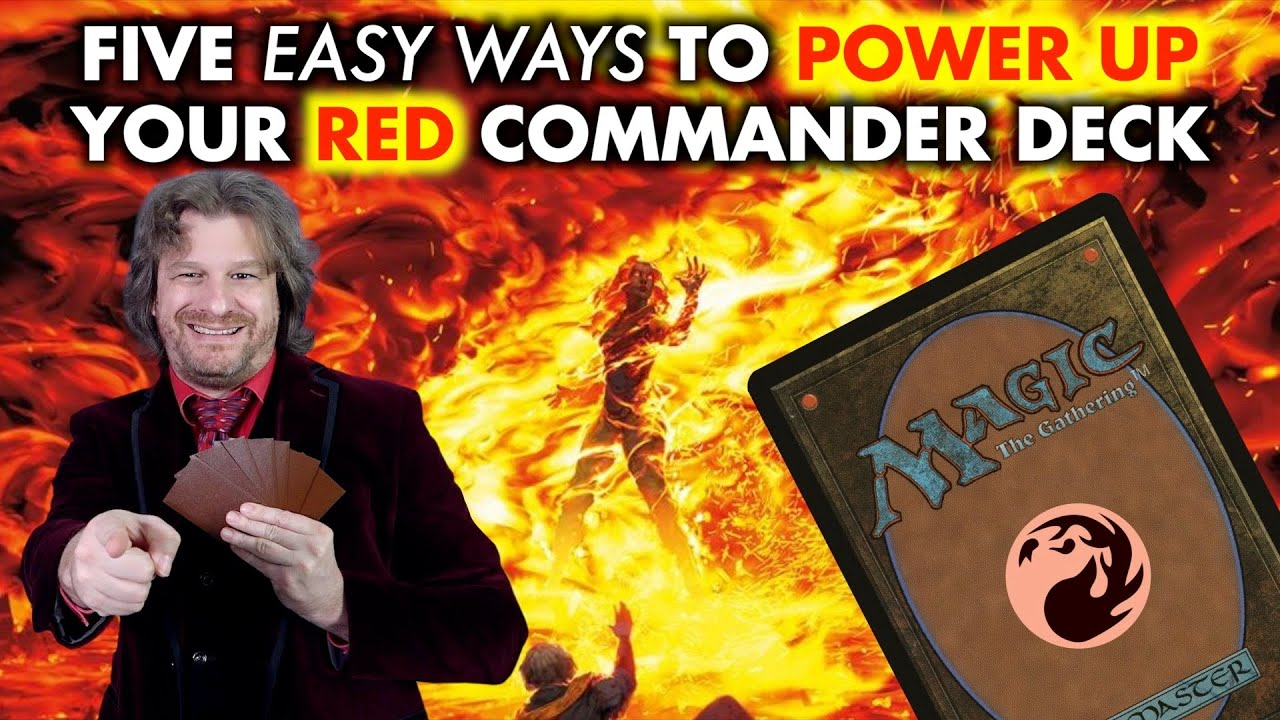5 Easy Ways To Power Up Your Red Commander Deck | An MTG Guide