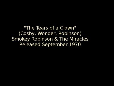 'Tears of a Clown' - Smokey Robinson & The Miracles (info)