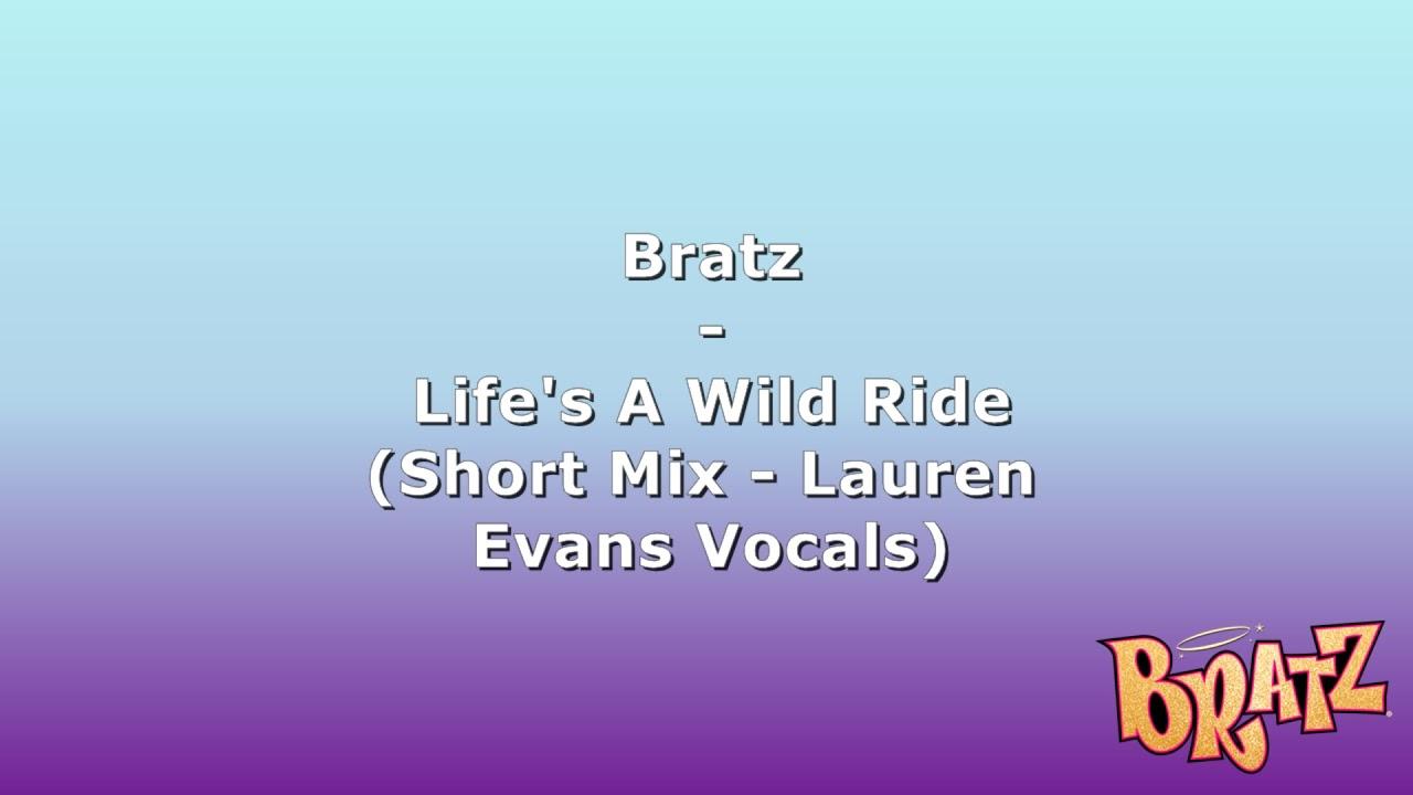 """Bratz - Life's A Wild Ride """"Bratz Genie Magic Movie"""" (Short mix - Lauren Evans Vocals)"""