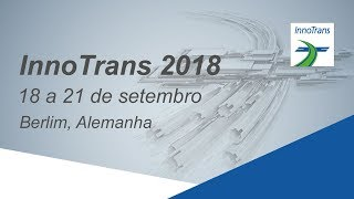InnoTrans 2018 International Fair leader in the railway technology industry