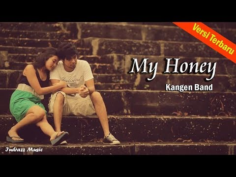 My Honey - Versi Terbaru Andika Kangen Band -
