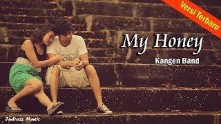 Video My Honey - Versi Terbaru Andika Kangen Band - Official Video download MP3, 3GP, MP4, WEBM, AVI, FLV Juli 2018