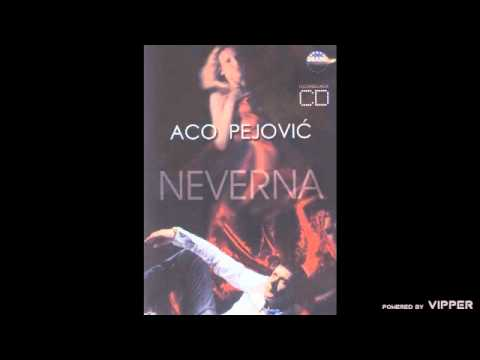 Aco Pejovic - Neverna - (Audio 2006)