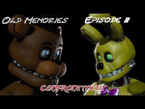 [FNAF SFM] Old Memories Episode 3 - Confrontment