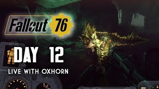 Day 12 of Fallout 76 Part 1 - Live Now with Oxhorn