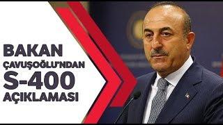 Çavuşoğlu'ndan S-400 Açıklaması: