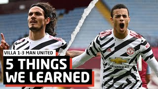 Greenwood - WORLD CLASS! | 5 Things We Learned vs Aston Villa | Villa 1-3 Man United