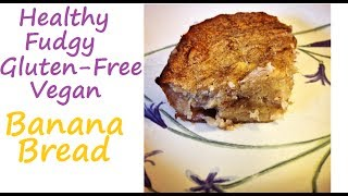 Fudgy Gluten-free Vegan Banana Bread (low Fat) + Gym Talk