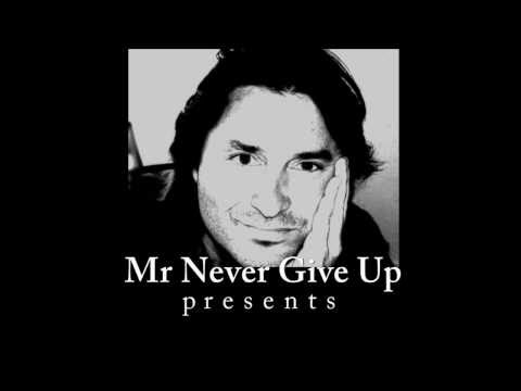 MR NEVER GIVE UP PART 2