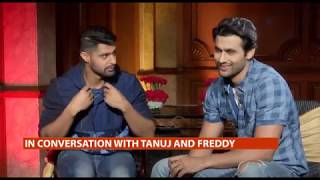 In Conversation With Tanuj Virwani And Freddy Daruwala