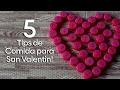 5 Consejos para el Dia de San Valentin