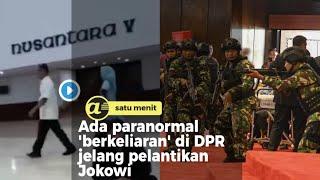 Ada paranormal 'berkeliaran' di DPR jelang pelantikan Jokowi