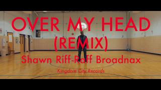 OVER MY HEAD - Remix